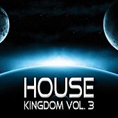 House Kingdom, Vol. 3 by Various Artists