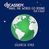 Make the World Go Round by DJ Cassidy