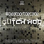 Heavy Artillery #BeatportDecade Glitch Hop by Various Artists