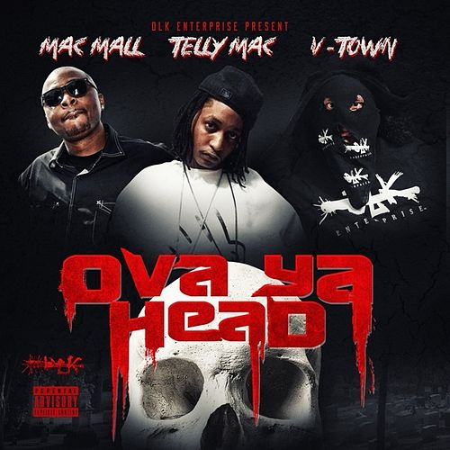 Ova Ya Head - Single by Mac Mall