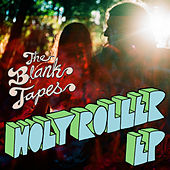 Holy Roller EP by The Blank Tapes