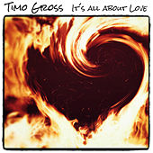 It's All About Love by Timo Gross