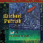 To Come of Age by Michael Parrish