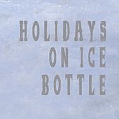 Bottle (Magoo Mix) by Holidays On Ice