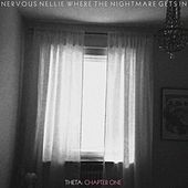 Where the Nightmare Gets In - Theta: Chapter One by Nervous Nellie