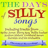 The Days of Silly Songs by Various Artists