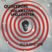 The Amazing Spellcaster (Live at the Pussycat Caverns) by Quintron