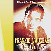 Man on Fire by Frankie Vaughan