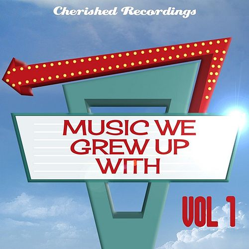 Music We Grew up With, Vol. 1 by Various Artists