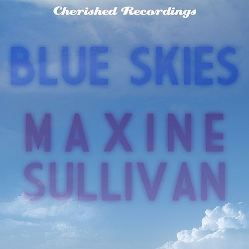 Blue Skies by Maxine Sullivan