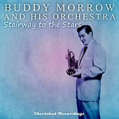 Stairway to the Stars by Buddy Morrow