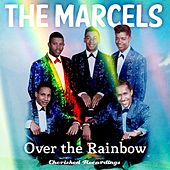 Over the Rainbow by The Marcels