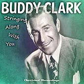 Stringing Along with You by Buddy Clark (Jazz)