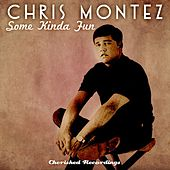 Some Kinda Fun by Chris Montez