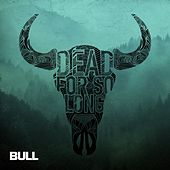 Dead For So Long by Bull