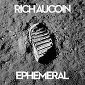 Ephemeral by Rich Aucoin