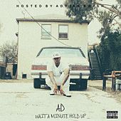 Wait A Minute Hold Up EP by Ad