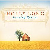 Leaving Kansas by Holly Long