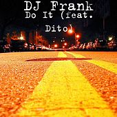 Do It (feat. Dito) by DJ Frank