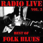 Radio LIve: Best Of Folk Blues, Vol. 2 (Live) by Various Artists