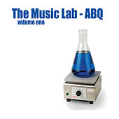 The Music Lab: ABQ, Vol. One by Various Artists