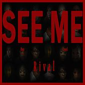 See Me by Rival