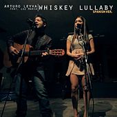 Whiskey Lullaby (feat. Luz Maria) by Arturo Leyva
