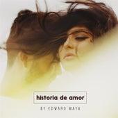 Historia De Amor by Edward Maya