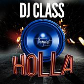 Holla - Single by DJ Class