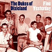 Fine Yesterday by Dukes Of Dixieland