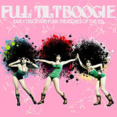 Full Tilt Boogie - Early Disco and Funk Treasures of the 70's Like for the Love of Money, Dance with Me, Crank It up, Tailgunner, And More! by Various Artists