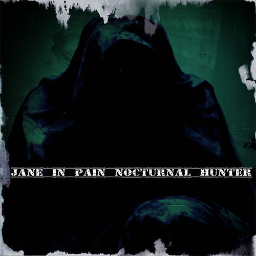 Nocturnal Hunter - Single by Jane in Pain
