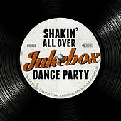 Shakin' All Over: Jukebox Dance Party by Various Artists