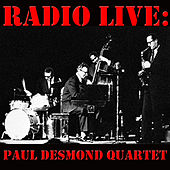 Radio Live: Paul Desmond Quartet (Live) by Paul Desmond