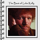 The Best of Luke Kelly (Live) by Luke Kelly