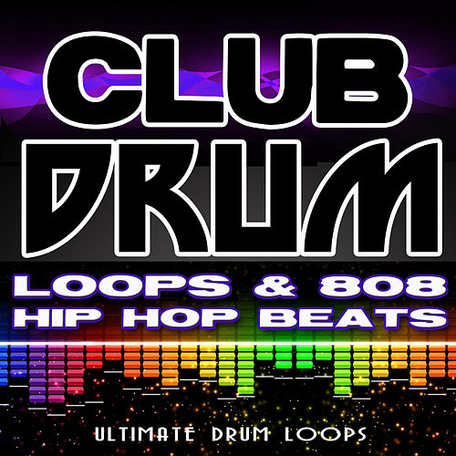 Club Drum Loops & 808 Hip Hop Beats by Ultimate Drum Loops