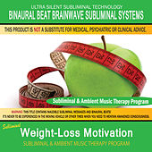 Weight-Loss Motivation - Subliminal & Ambient Music Therapy by Binaural Beat Brainwave Subliminal Systems