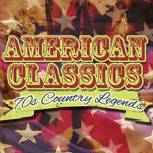 70's Country Legends - American Classics by Various Artists