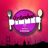 Istanbul Dinner, Vol. 1 by Various Artists