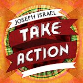 Take Action by Joseph Israel