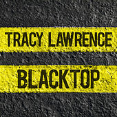 Blacktop by Tracy Lawrence
