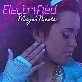 Electrified by Megan Nicole