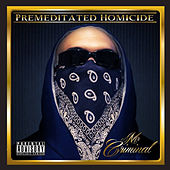 Premeditated Homicide by Mr. Criminal