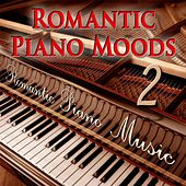 Romantic Piano Moods 2 by Romantic Piano Music