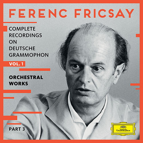 Complete Recordings On Deutsche Grammophon - Vol.1 - Orchestral Works - Part 3 by Ferenc Fricsay