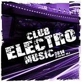 Club Electro Music 2014 Vol.2 - EP by Various Artists