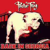 Back in Georgia by Pastor Troy