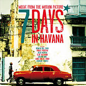 7 Days in Havana: Original Motion Picture Soundtrack by Various Artists
