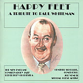 Happy Feet: A Tribute to Paul Whiteman by Gunther Schuller
