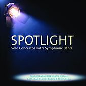 Spotlight - Solo Concertos with Symphonic Band by Various Artists